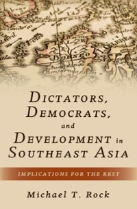 Dictators, Democrats, and Development in Southeast Asia 1st Edition 9780190619862 0190619864