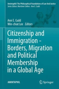 Citizenship and Immigration - Borders, Migration and Political Membership in a Global Age 1st Edition 9783319327860 3319327860