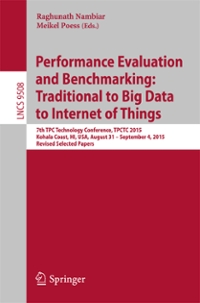 Performance Evaluation and Benchmarking: Traditional to Big Data to Internet of Things 1st Edition 9783319314099 3319314092