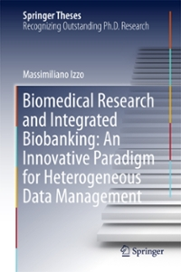 Biomedical Research and Integrated Biobanking: An Innovative Paradigm for Heterogeneous Data Management 1st Edition 9783319312415 3319312413