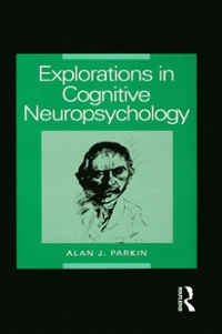 Explorations in Cognitive Neuropsychology 1st Edition 9781317715795 1317715799