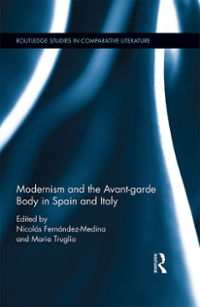 Modernism and the Avant-garde Body in Spain and Italy 1st Edition 9781317434078 1317434072