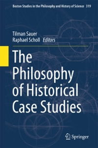 The Philosophy of Historical Case Studies 1st Edition 9783319302294 3319302299