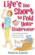 Life's Too Short to Fold Your Underwear 0 9780824947194 0824947193