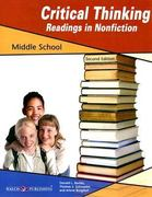 Critical Thinking Readings in Nonfiction: Middle School 2nd edition 9780825162749 0825162742
