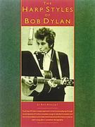 The Harp Styles of Bob Dylan 0 9780825613418 0825613418