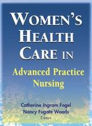 Women's Health Care in Advanced Practice Nursing 1st edition 9780826102355 0826102352