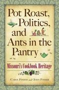 Pot Roast, Politics, and Ants in the Pantry 0 9780826217912 0826217915