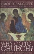 Why Go to Church? 1st edition 9780826499561 0826499562