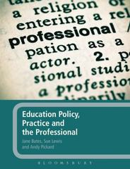 Education Policy, Practice and the Professional 1st edition 9780826499776 0826499775
