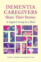 Dementia Caregivers Share Their Stories 0 9780826514806 0826514804