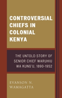 Controversial Chiefs in Colonial Kenya 1st Edition 9781498521482 1498521487