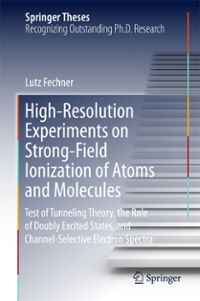 High-Resolution Experiments on Strong-Field Ionization of Atoms and Molecules 1st Edition 9783319320465 3319320467