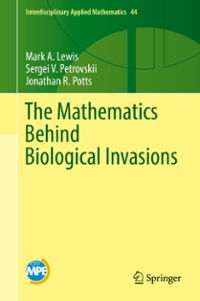 The Mathematics Behind Biological Invasions 1st Edition 9783319320434 3319320432