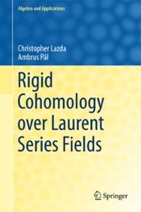 Rigid Cohomology over Laurent Series Fields 1st Edition 9783319309514 331930951X
