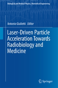 Laser-Driven Particle Acceleration Towards Radiobiology and Medicine 1st Edition 9783319315638 3319315633
