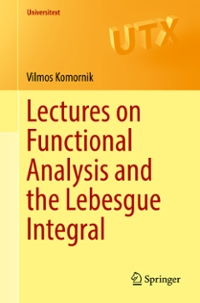 Lectures on Functional Analysis and the Lebesgue Integral 1st Edition 9781447168119 1447168119