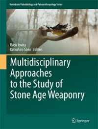 Multidisciplinary Approaches to the Study of Stone Age Weaponry 1st Edition 9789401776028 9401776024
