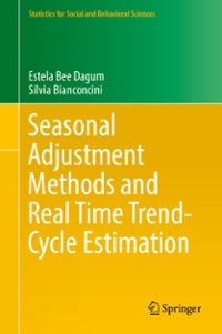 Seasonal Adjustment Methods and Real Time Trend-Cycle Estimation 1st Edition 9783319318226 3319318225