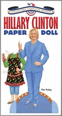 Hillary Clinton Paper Doll Collectible Campaign Edition 1st Edition 9780486811468 0486811468