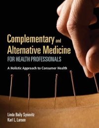 Complementary & Alternative Medicine for Health Professionals 1st Edition 9781284134254 1284134253