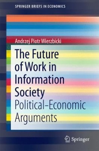 The Future of Work in Information Society 1st Edition 9783319339085 3319339087