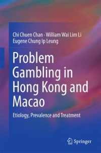 Problem Gambling in Hong Kong and Macao 1st Edition 9789811010682 9811010684