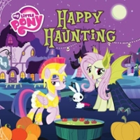 My Little Pony: Happy Haunting 1st Edition 9780316361507 031636150X