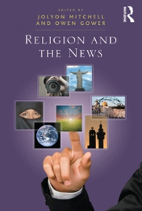 Religion and the News 1st Edition 9781317067788 1317067789