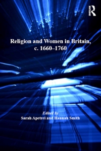 Religion and Women in Britain, c. 16601760 1st Edition 9781317067757 1317067754