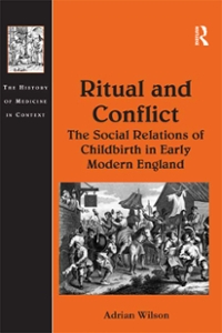 Ritual and Conflict: The Social Relations of Childbirth in Early Modern England 1st Edition 9781317062509 1317062507