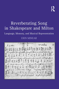 Reverberating Song in Shakespeare and Milton 1st Edition 9781317063735 1317063732