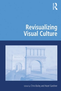 Revisualizing Visual Culture 1st Edition 9781317063490 131706349X