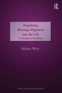 Regulating Marriage Migration into the UK 1st Edition 9781317068808 1317068807