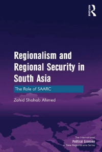 Regionalism and Regional Security in South Asia 1st Edition 9781317069010 1317069013