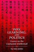 Way, Learning, and Politics 0 9780791417768 079141776X