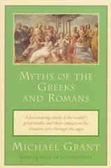 Myths of the Greeks and Romans 1st Edition 9780452011625 0452011620
