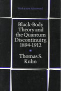 Black-Body Theory and the Quantum Discontinuity, 1894-1912 2nd edition 9780226458007 0226458008