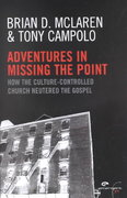 Adventures in Missing the Point 0 9780310253846 0310253845