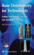Bone Densitometry for Technologists 2nd edition 9781588296702 1588296709