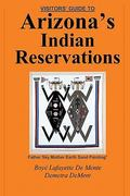 Guide to Arizona's Indian Reservations 0 9780914778141 0914778145