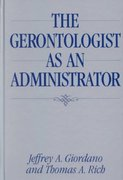 The Gerontologist as an Administrator 1st Edition 9780865693067 0865693064