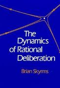 The Dynamics of Rational Deliberation 0 9780674218857 067421885X