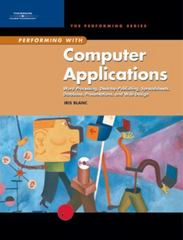 Performing with Computer Applications: Word Processing, Desktop Publishing, Spreadsheets, Database, Presentations, and Web Design 2nd edition 9780619055967 0619055960