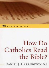 How Do Catholics Read the Bible 1st Edition 9780742548718 0742548716