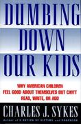 Dumbing Down Our Kids 1st edition 9780312134747 0312134746