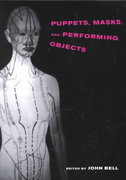 Puppets, Masks, and Performing Objects 1st Edition 9780262522939 0262522934