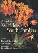 A Guide to the Wildflowers of South Carolina 0 9781570034381 1570034389