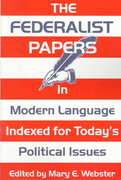 The Federalist Papers in Modern Language 1st edition 9780936783215 0936783214