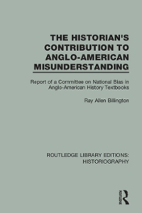 The Historian's Contribution to Anglo-American Misunderstanding 1st Edition 9781317271772 1317271777